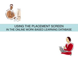 USING THE PLACEMENT SCREEN  IN THE ONLINE WORK-BASED LEARNING DATABASE