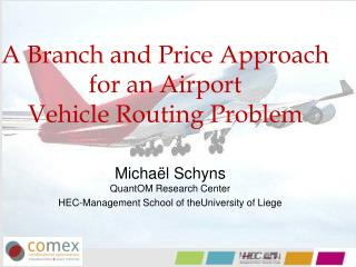 A Branch and Price Approach for an Airport  Vehicle Routing Problem