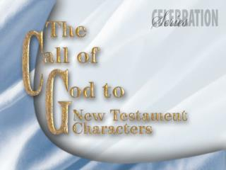The Call of God to New Testament Characters