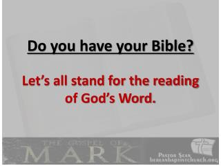 Do you have your Bible?