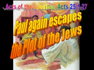 Acts of the Apostles, Acts 25:1-27