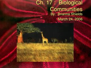 Ch. 17 :  Biological Communities