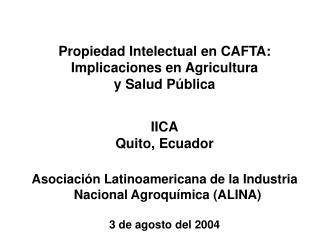 Propiedad Intelectual en CAFTA:  Implicaciones en Agricultura  y Salud P � blica