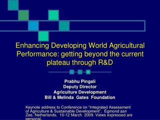 Prabhu Pingali Deputy Director Agriculture Development Bill & Melinda  Gates  Foundation