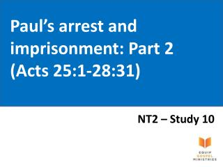 Paul's arrest and imprisonment: Part 2 (Acts 25:1-28:31)