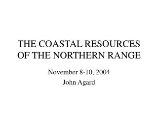 THE COASTAL RESOURCES OF THE NORTHERN RANGE