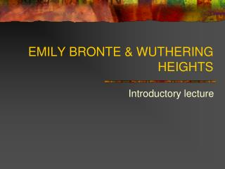 EMILY BRONTE & WUTHERING HEIGHTS