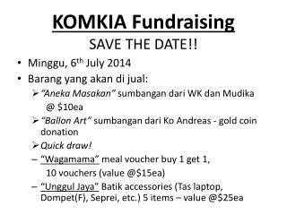 KOMKIA Fundraising  SAVE THE DATE!!