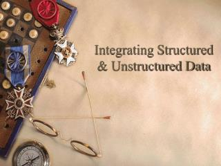 Integrating Structured & Unstructured Data