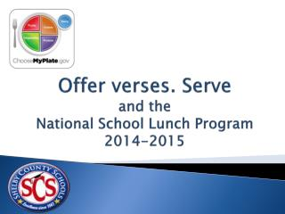 Offer verses. Serve and the  National School Lunch Program 2014-2015