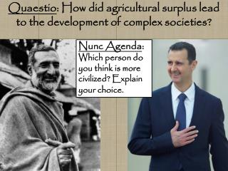 Quaestio : How did agricultural surplus lead to the development of complex societies ?