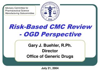 Risk-Based CMC Review - OGD Perspective