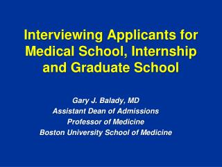 Interviewing Applicants for Medical School, Internship and Graduate School