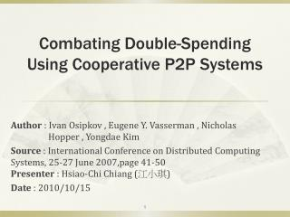Combating Double-Spending Using Cooperative P2P Systems