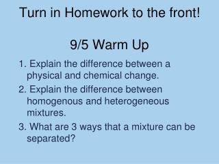 Turn in Homework to the front! 9/5 Warm Up