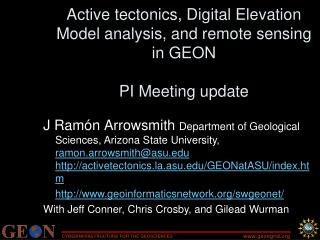 Active tectonics, Digital Elevation Model analysis, and remote sensing in GEON PI Meeting update