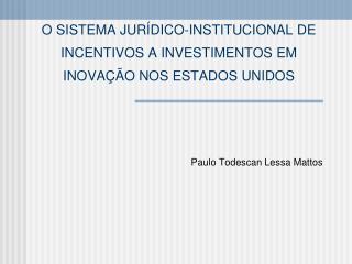 O  SISTEMA JURÍDICO-INSTITUCIONAL DE INCENTIVOS A INVESTIMENTOS EM INOVAÇÃO NOS ESTADOS UNIDOS