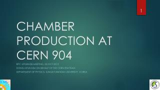 CHAMBER PRODUCTION AT CERN 904