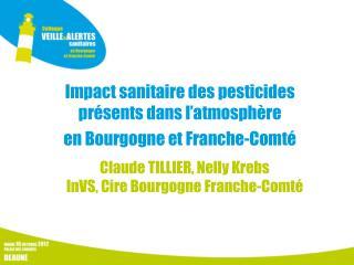 Impact sanitaire des pesticides présents dans l'atmosphère  en Bourgogne et Franche-Comté