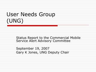 User Needs Group (UNG)
