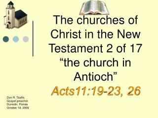"The churches of Christ in the New Testament 2 of 17 ""the church in Antioch"" Acts11:19-23, 26"