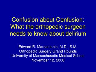 Confusion about Confusion: What the orthopedic surgeon needs to know about delirium