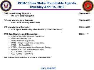 POM-13 Sea Strike Roundtable Agenda Thursday April 15, 2010