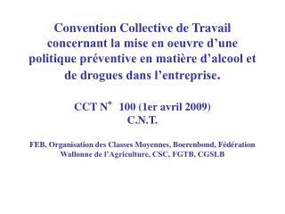 La CCT 100 doit porter sur les éléments suivants:
