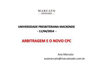 Universidade Presbiteriana Mackenzie  - 11/04/2014  - Arbitragem e o  novo  CPC