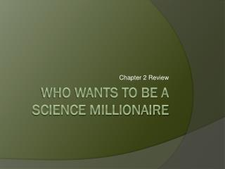 Who Wants to Be a Science Millionaire