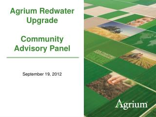 Agrium  Redwater Upgrade Community Advisory Panel