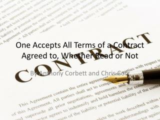 One Accepts All Terms of a Contract Agreed to, Whether Read or Not