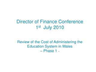 Review of the Cost of Administering the  Education System in Wales  – Phase 1  –