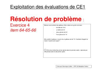 Exploitation des �valuations de CE1 R�solution de probl�me  :  Exercice 4  item 64-65-66
