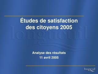 Études de satisfaction  des citoyens 2005