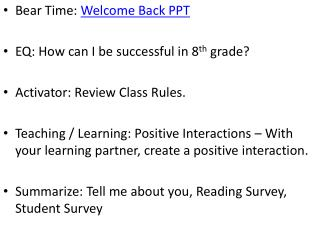 Bear Time:  Welcome Back PPT EQ: How can I be successful in 8 th  grade?