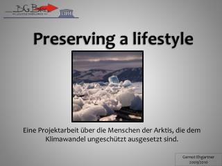 Preserving  a  lifestyle