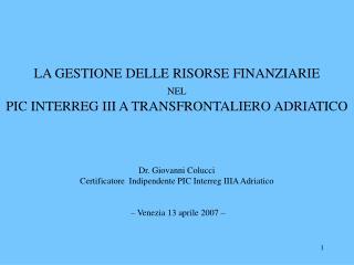 LA GESTIONE DELLE RISORSE FINANZIARIE  NEL PIC INTERREG III A TRANSFRONTALIERO ADRIATICO