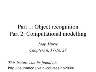 Part 1: Object recognition Part 2: Computational modelling