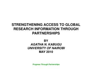 STRENGTHENING ACCESS TO GLOBAL RESEARCH INFORMATION THROUGH PARTNERSHIPS
