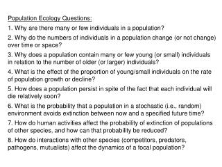 Population Ecology Questions: 1. Why are there many or few individuals in a population?