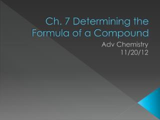 Ch. 7 Determining the Formula of a Compound