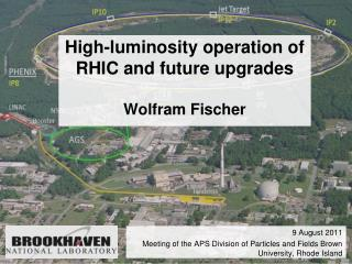High-luminosity operation of  RHIC and future upgrades Wolfram Fischer
