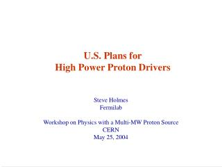 U.S. Plans for High Power Proton Drivers