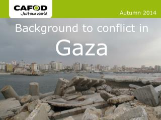 Background to conflict in  Gaza