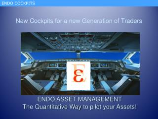 New Cockpits for a new Generation of Traders