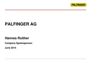 PALFINGER AG Hannes Roither Company Spokesperson June 2014