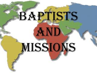 BAPTISTS AND MISSIONS
