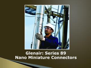 Glenair: Series 89 Nano Miniature Connectors