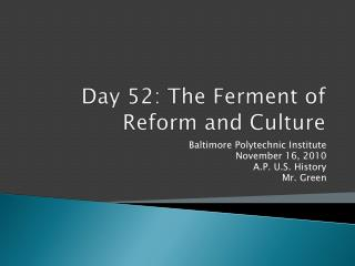 Day 52: The Ferment of Reform and Culture